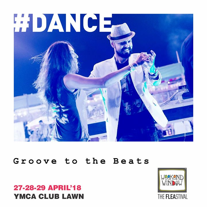 When in dance, forget everything else and just feel completely happy and in love. Groove to the beats at Weekend Window, on 27,28,29th April'18 at YMCA!