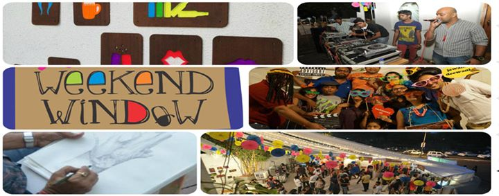 Weekend Window,  Shopping   Art   Live Music   Photo Booth   Food   Workshops   Stand Up Comedy   Drama   Performances   Kids Activity   Product Launches & much more!!