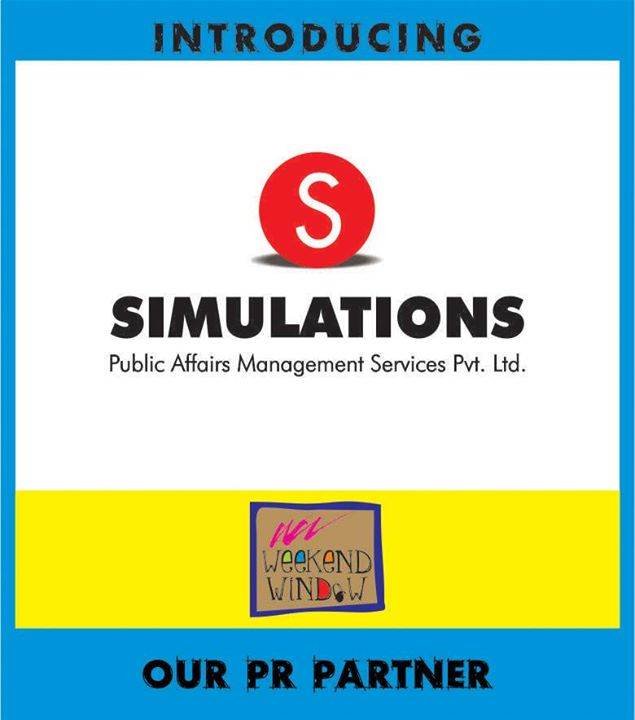 We can never thank enough our PR Partners for their unbeatable efforts and positive outlook. They have supported and encouraged us in all the past events and even now they lend us their experience and networking to take Weekend Window a notch higher. We are proud to have Simulations Public Affair Management Services as our PR Partner