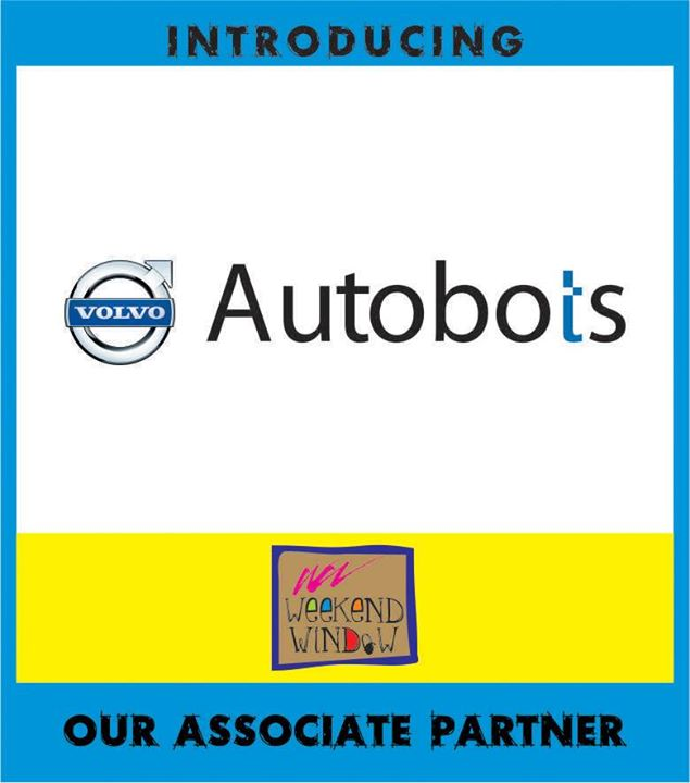 Never has Weekend Window been complete without Volvo Autobots.  We are proud partners since our beginning. Thanks is no word for the trust you have shown in us consecutively with each new idea we have thrown at you!  Cheers! Stay Creative! Luv Team WW