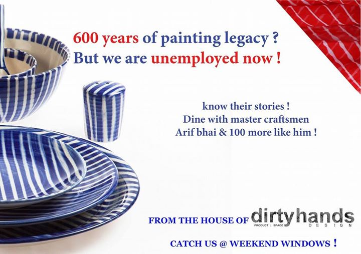 We have with us Dirty Hands with some awesome hand painted crockery!! Creative and classy, these pieces add on color on your table with a flair..   Celebrate with them the KHURJA REVITALIZATION PROJECT ! A unique experiment in collaboration with seasoned artisans/painters of Khurja ( the ceramic city ) and Dirtyhands Design !  Only at Weekend Window from 4-11 pm on 19,20,21 December besides T3 Cafe, behind Karnavati Club, Ahmedabad.  Cheers! Stay Creative! Luv Team WW