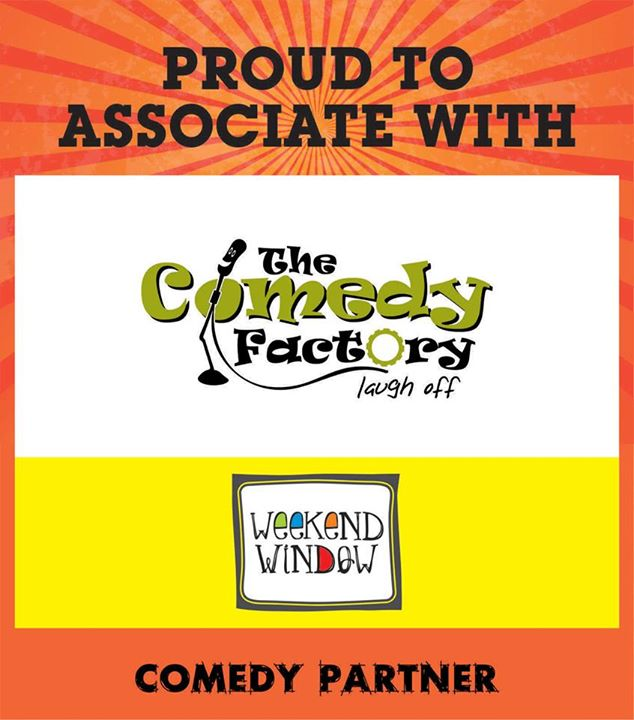 Some More entertainment on its way.. We are happy to announce our Comedy Partner.   Come and enjoy the Fun Of Comedy Factory at Weekend Window on 15-16-17may at ymca from 4pm to midnight.   Cheers! Stay Creative. Team WW.