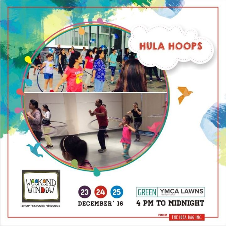 Weekend Window,  experienceASNEverB4, weekendwindowASNeverBefore, dec2016, hulahoops, activities, christmas, ahmedabad, shopping, food, music, entertainment#standupcomedy, comedians, carnival, fleamarket, shop, explore#indulge