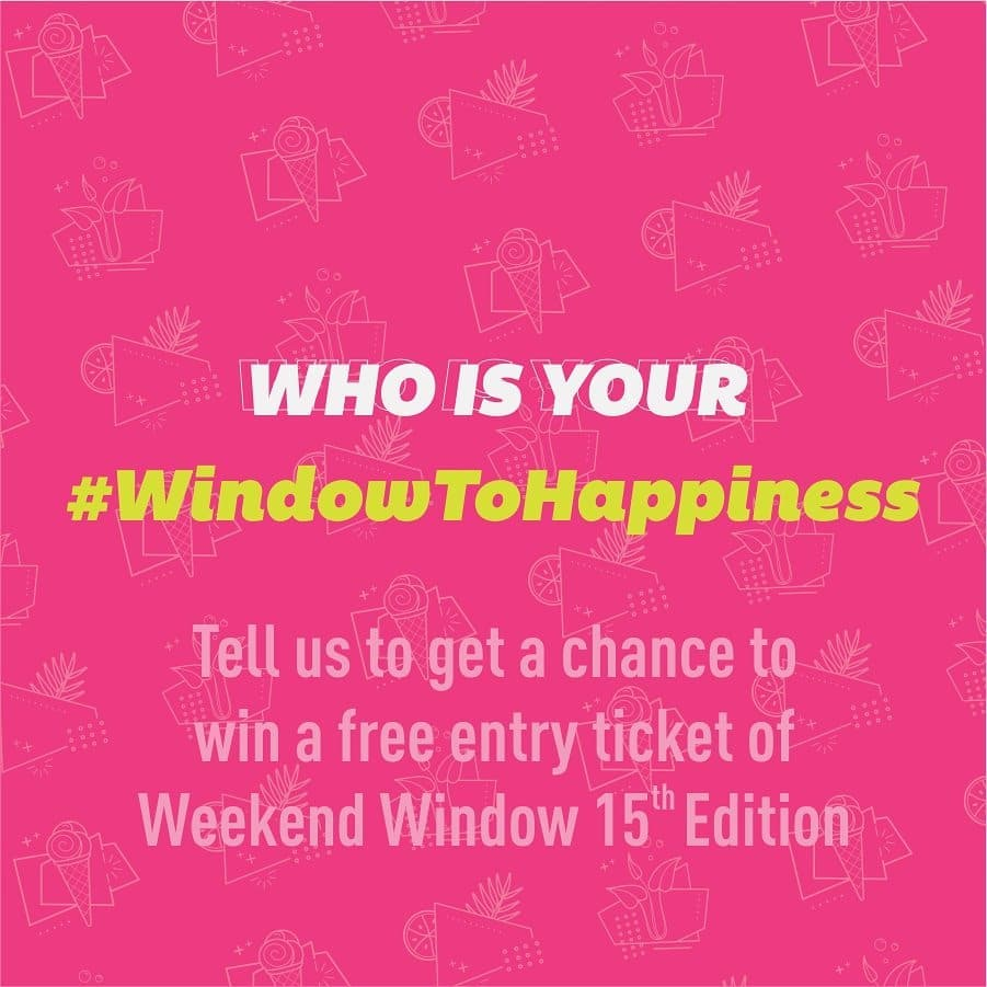 Who is your window to happiness?  Put up a cool Instagram story/post of the person who brings smile to your face & tag @weekendwindow, use #WindowToHappiness and get a chance to win a free entry to the 15th edition of Ahmedabad's happiest FLEAstival,  Weekend Window!  #windowtohappiness #spreadingsmiles #weekendsinahmedabad #fun #food #shopping #music #vibes #revelry #memories #weekendwindow #15thedition