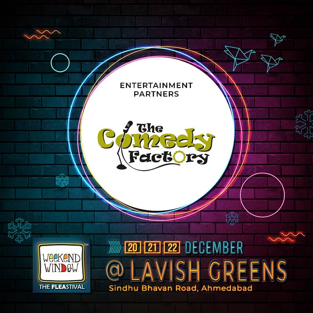 It's always for giggles and laughs as Weekend Window is happy to associate with @thecomedyfactoryindia as our entertainment partner . . With amazing brand pop-ups, hogging stations, workshops, music and performances- this Weekend Window gets bigger, better and crazier. Mark your dates . . . . Date: 20-21-22 December, 2019 Venue: Lavish Greens, Opp. Juggernaut Cafe, Sindhu Bhavan Road . . #weekendwindow #windowtohappiness #music #art #shopping #apparels #lifestyle #theFLEAstival #memories #ahmedabad #events #weekendsinahmedabad